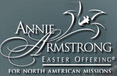 Annie Armstrong Easter Offering: For North American Missions
